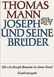Joseph und seine Brüder: Vier Romane in einem Band - Thomas Mann