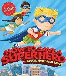 How to Save a Superhero (Albie Adventure!)