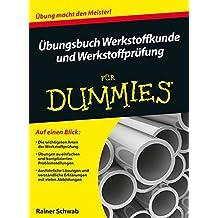 Übungsbuch Werkstoffkunde und Werkstoffprüfung für Dummies