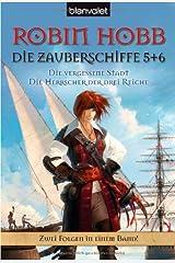 Die vergessene Stadt. Die Herrscher der drei Reiche. Die Zauberschiffe 05 + 06 Taschenbuch