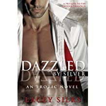 Dazzled by Silver: (prequel to the Layers Trilogy) (English Edition)