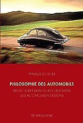 Philosophie des Automobils: Ästhetik und Bewegung und Kritik des automobilen Designs
