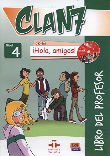 Clan 7 con ¡Hola, amigos! 4 - Libro del profesor + 2 CD + CD-ROM