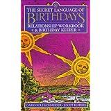 Secret Language of Birthdays Relationship Workbook and Birthday Keeper by Gary Goldschneider (1998-10-01)