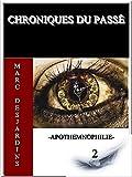 Apotemnophilie (Chroniques du passé t. 2)