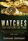 Best Johnson Watches - Watches: The History of Time: Signature Timepieces of Review