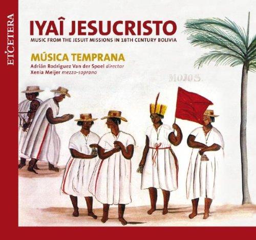 ivai-jesucristo-musiques-des-chiquitos-et-moxos