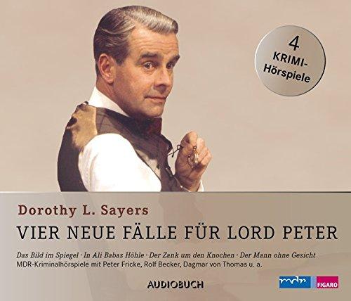 Vier neue Fälle für Lord Peter (Das Bild im Spiegel, In Ali Babas Höhle, Der Zank um den Knochen, Der Mann ohne Gesicht) - 4 CDs mit 208 Min. (Um Gesicht)