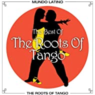 Best Of The Roots Of Tango