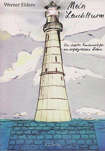 Mein Leuchtturm: Ein stabiles Fundament für ein erfolgreiches Leben
