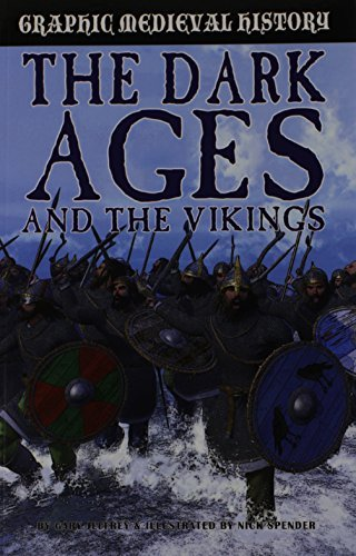 The Dark Ages and the Vikings (Graphic Medieval History) by Gary Jeffrey (2014-02-28)