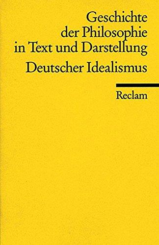 Geschichte der Philosophie in Text und Darstellung/Der deutsche Idealismus