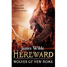 [(Hereward: Wolves of New Rome)] [ By (author) James Wilde ] [July, 2014]