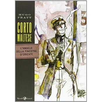 Corto Maltese. L'angelo Della Finestra D'oriente
