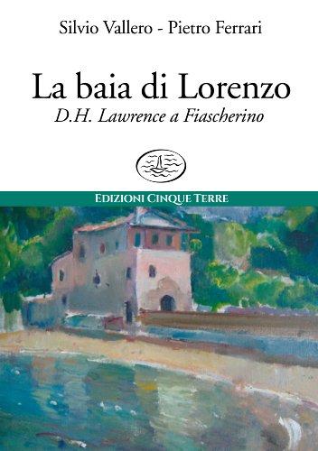La baia di Lorenzo: D.H. Lawrence a Tellaro (Paese Mio)
