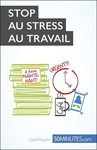 Stop au stress au travail (Coaching pro ( nouvelle édition ) t. 13)