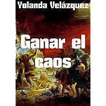Ganar el caos (Spanish Edition)