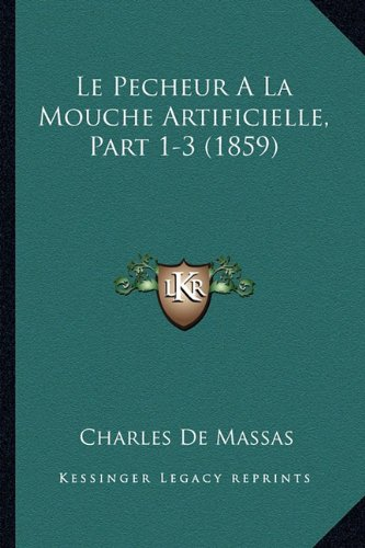 Le Pecheur a la Mouche Artificielle, Part 1-3 (1859)