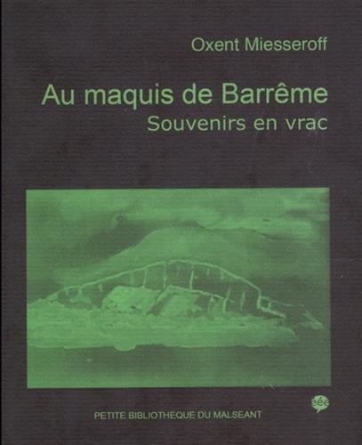 Au maquis de Barrême : Souvenirs en vrac