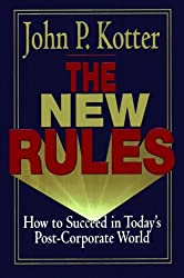 The New Rules: How to Succeed in Today's Post-Corporate World by John P. Kotter (1995-01-01)