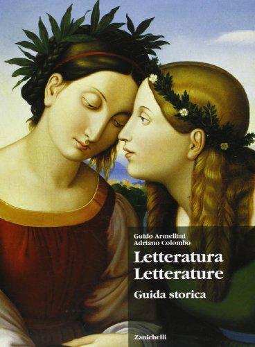 Letteratura letterature. Guida storica. Per le Scuole superiori