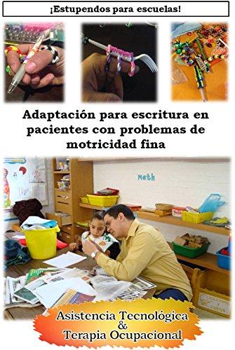 Adaptación para escritura en pacientes con problemas de motricidad fina: ¡Estupendos para escuelas! por Olman A. Orozco Vargas