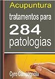 ACUPUNTURA  Tratamentos para 284 patologias (Portuguese Edition)