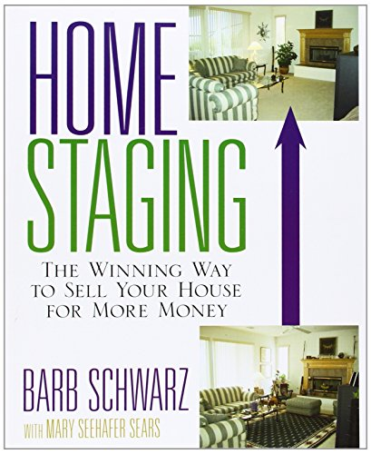 Home Staging: The Winning Way To Sell Your House for More Money por Barb Schwarz
