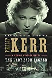 The Lady from Zagreb (A Bernie Gunther Novel) by Philip Kerr (2015-04-07)