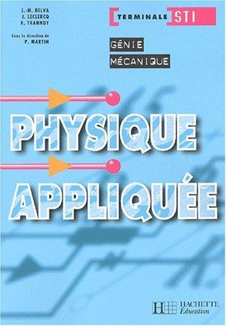 Physique appliquée, terminale STI Génie mécanique by Collectif (2003-04-16)