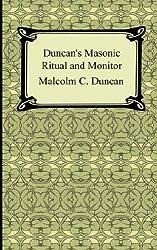 Duncan, M: Duncan's Masonic Ritual & Monitor