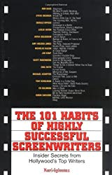 The 101 Habits Of Highly Successful Screenwriters: Insider's Secrets from Hollywood's Top Writers by Karl Iglesias (2001-10-01)