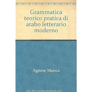 Grammatica teorico pratica di arabo letterario mod