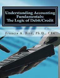 Understanding Accounting Fundamentals: The Logic of Debit/Credit