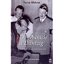 De Munich à Dantzig : Journal (30 août 1938-18 août 1939)