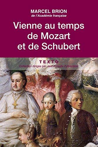 Vienne au temps de Mozart et de Schubert (Texto) par Marcel Brion
