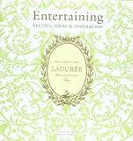 Laduree Entertaining: Recipes, Ideas & Inspiration by Michel Lerouet (2012-10-22)