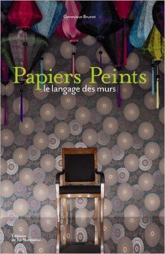 Papiers Peints : Le langage des murs de Geneviève Brunet ( 14 octobre 2010 )