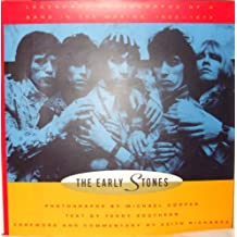 The Early Stones: Legendary Photographs of a Band in the Making 1963-1973