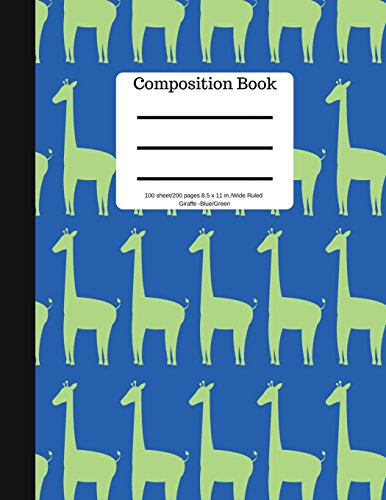 Composition Book 100 sheet/200 pages 8.5 x 11 in. Wide Ruled Giraffe Blue/Green: Animal Safari Notebook for School Kids | Student Journal | Writing Composition Book | Soft Cover