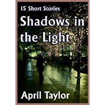 Shadows in the Light. 15 Short Stories