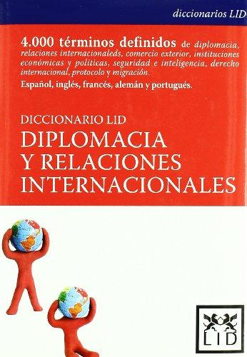 Diccionario LID de Diplomacia y Relaciones Internacionales. (Diccionarios LID)