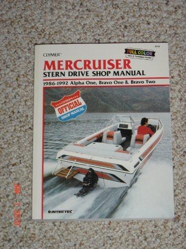Mercruiser: Stern Drive Shop Manual : 1986-1992 Alpha One, Bravo One & Bravo Two by Intertec Publishing Corporation (1993-12-03) (Alpha Stern Drive One Mercruiser)
