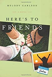 Here's to Friends!: A Novel (The Four Lindas) by Carlson, Melody (2011) Paperback