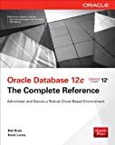 Oracle Database 12c The Complete Reference: The Complete Reference (Oracle Press)