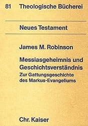 Messiasgeheimnis und Geschichtsverständnis. Zur Gattungsgeschichte des Markus- Evangeliums