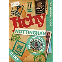 Itchy Nottingham: A City and Entertainment Guide to Nottingham (Insider's Guide) (The Insider's Guide)