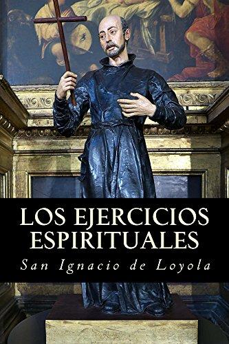 Ejercicios espirituales: de San Ignacio de Loyola por Ignacio Loyola