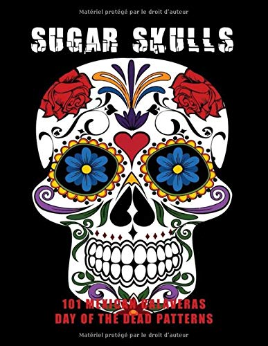 EXICAN CALAVERAS, DAY OF THE DEAD PATTERNS: Coloring Book for Adults Stress Relief ()