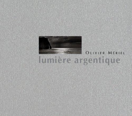Olivier Mriel : Lumire argentique